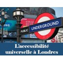 Accessibilité universelle a Londres