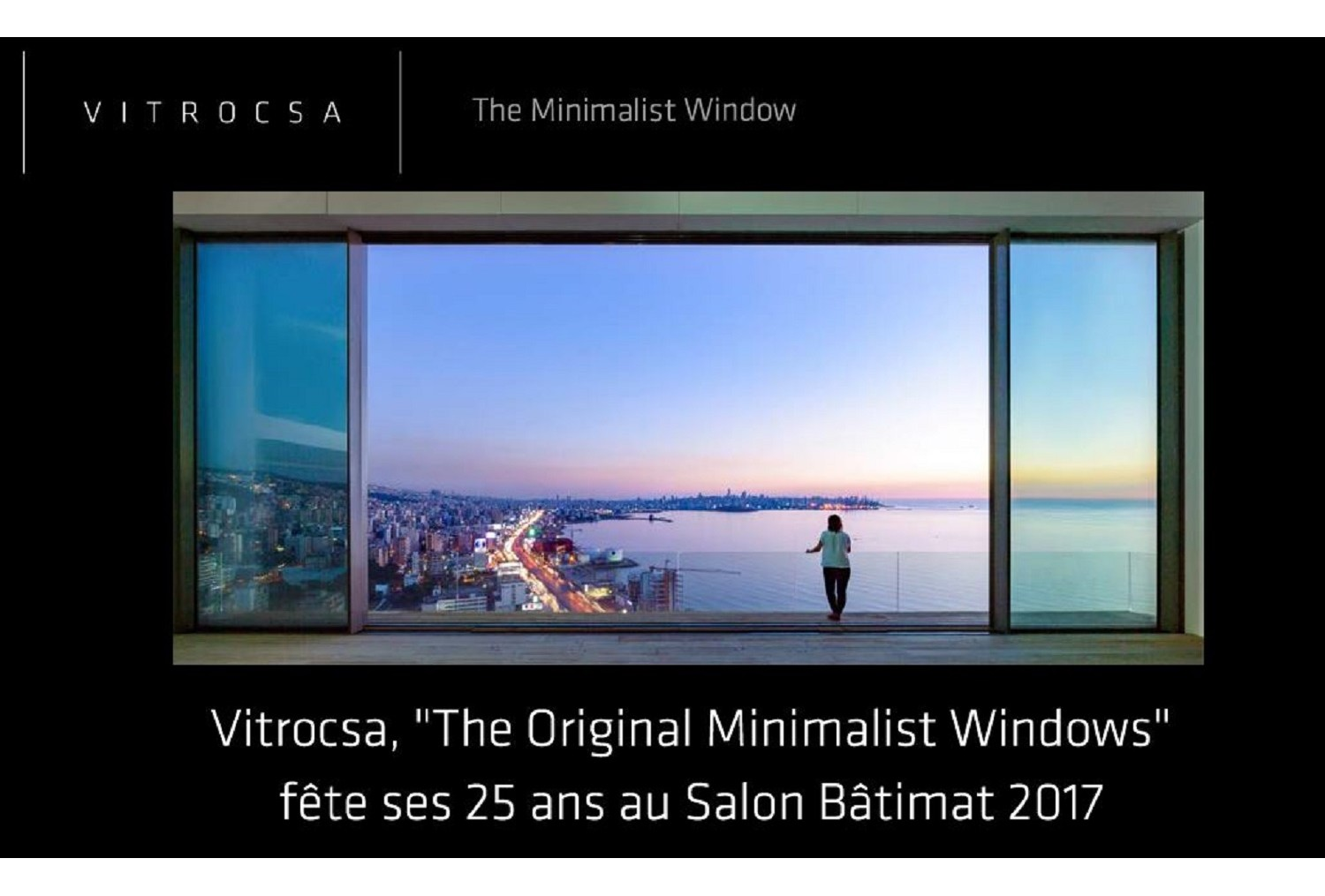Vitrocsa, The Original Minimalist Windows fête ses 25 ans au Salon Bâtimat 2017